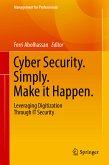 Cyber Security. Simply. Make it Happen. (eBook, PDF)