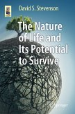The Nature of Life and Its Potential to Survive (eBook, PDF)
