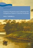 Science, Museums and Collecting the Indigenous Dead in Colonial Australia (eBook, PDF)