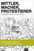 Mittler, Macher, Protestierer (eBook, ePUB)