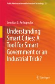 Understanding Smart Cities: A Tool for Smart Government or an Industrial Trick? (eBook, PDF)