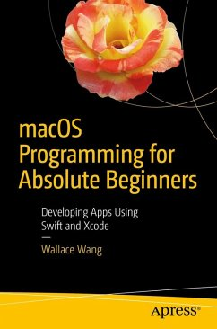 macOS Programming for Absolute Beginners (eBook, PDF) - Wang, Wallace
