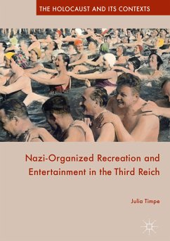 Nazi-Organized Recreation and Entertainment in the Third Reich (eBook, PDF) - Timpe, Julia