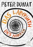 Das Labyrinth des Narren (eBook, ePUB)
