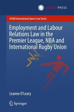 Employment and Labour Relations Law in the Premier League, NBA and International Rugby Union (eBook, PDF) - O'Leary, Leanne
