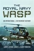 The Royal Navy Wasp: An Operational and Retirement History