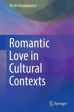 Romantic Love in Cultural Contexts (eBook, PDF) - Karandashev, Victor