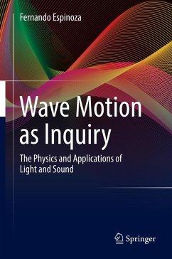 Wave Motion as Inquiry (eBook, PDF) - Espinoza, Fernando