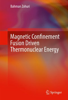 Magnetic Confinement Fusion Driven Thermonuclear Energy (eBook, PDF) - Zohuri, Bahman