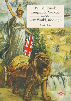 British Female Emigration Societies and the New World, 1860-1914 (eBook, PDF) - Ruiz, Marie