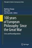100 years of European Philosophy Since the Great War (eBook, PDF)
