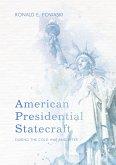 American Presidential Statecraft (eBook, PDF)