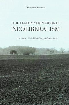 The Legitimation Crisis of Neoliberalism (eBook, PDF) - Bonanno, Alessandro