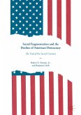 Social Fragmentation and the Decline of American Democracy (eBook, PDF)
