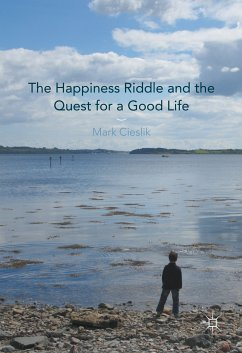 The Happiness Riddle and the Quest for a Good Life (eBook, PDF)