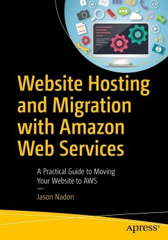 Website Hosting and Migration with Amazon Web Services (eBook, PDF) - Nadon, Jason