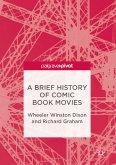 A Brief History of Comic Book Movies (eBook, PDF)