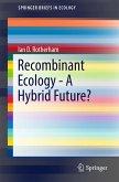Recombinant Ecology - A Hybrid Future? (eBook, PDF)