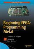 Beginning FPGA: Programming Metal (eBook, PDF)