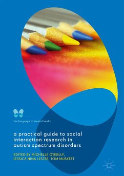 A Practical Guide to Social Interaction Research in Autism Spectrum Disorders (eBook, PDF)