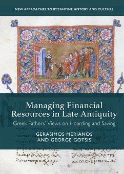 Managing Financial Resources in Late Antiquity (eBook, PDF) - Merianos, Gerasimos; Gotsis, George