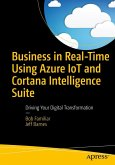 Business in Real-Time Using Azure IoT and Cortana Intelligence Suite (eBook, PDF)