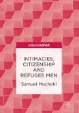 Intimacies, Citizenship and Refugee Men (eBook, PDF)