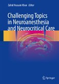Challenging Topics in Neuroanesthesia and Neurocritical Care (eBook, PDF)