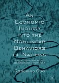 An Economic Inquiry into the Nonlinear Behaviors of Nations (eBook, PDF)