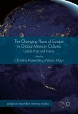 The Changing Place of Europe in Global Memory Cultures (eBook, PDF)