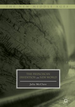 The Franciscan Invention of the New World (eBook, PDF) - McClure, Julia