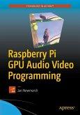 Raspberry Pi GPU Audio Video Programming (eBook, PDF)