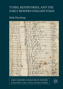 Turks, Repertories, and the Early Modern English Stage (eBook, PDF)