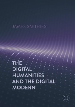 The Digital Humanities and the Digital Modern (eBook, PDF)