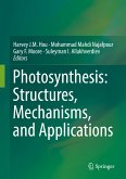 Photosynthesis: Structures, Mechanisms, and Applications (eBook, PDF)