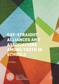 Gay-Straight Alliances and Associations among Youth in Schools (eBook, PDF)