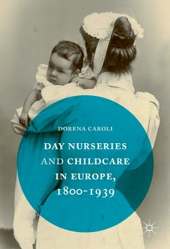 Day Nurseries & Childcare in Europe, 1800-1939 (eBook, PDF)