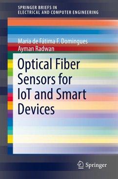 Optical Fiber Sensors for loT and Smart Devices (eBook, PDF) - Domingues, Maria de Fátima F.; Radwan, Ayman
