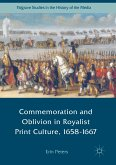 Commemoration and Oblivion in Royalist Print Culture, 1658-1667 (eBook, PDF)