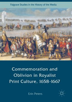 Commemoration and Oblivion in Royalist Print Culture, 1658-1667 (eBook, PDF) - Peters, Erin