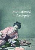 Motherhood in Antiquity (eBook, PDF)