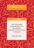 The Strange Persistence of Universal History in Political Thought (eBook, PDF)