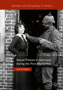 Sexual Treason in Germany during the First World War (eBook, PDF) - Todd, Lisa M.