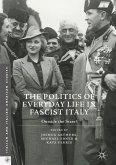 The Politics of Everyday Life in Fascist Italy (eBook, PDF)