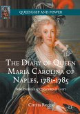 The Diary of Queen Maria Carolina of Naples, 1781-1785 (eBook, PDF)