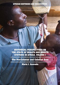 Historical Perspectives on the State of Health and Health Systems in Africa, Volume I (eBook, PDF) - Azevedo, Mario J.