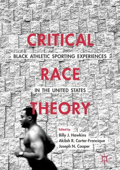 Critical Race Theory: Black Athletic Sporting Experiences in the United States (eBook, PDF)