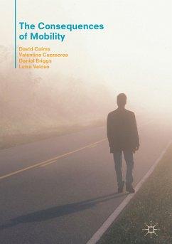 The Consequences of Mobility (eBook, PDF) - Veloso, Luísa; Briggs, Daniel; Cuzzocrea, Valentina; Cairns, David