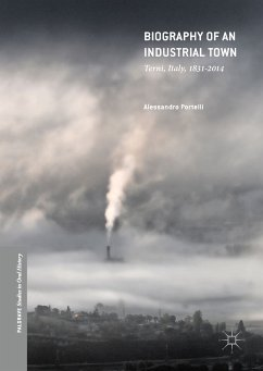 Biography of an Industrial Town (eBook, PDF) - Portelli, Alessandro