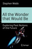 All the Wonder that Would Be (eBook, PDF)